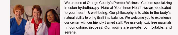 Your Inner health is Orange Countys Premier Wellness Centers specializing in colon hydrotherapy